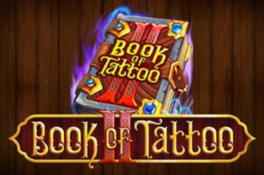 Book Of Tattoo 2 Slot game – How to play and Where to play?