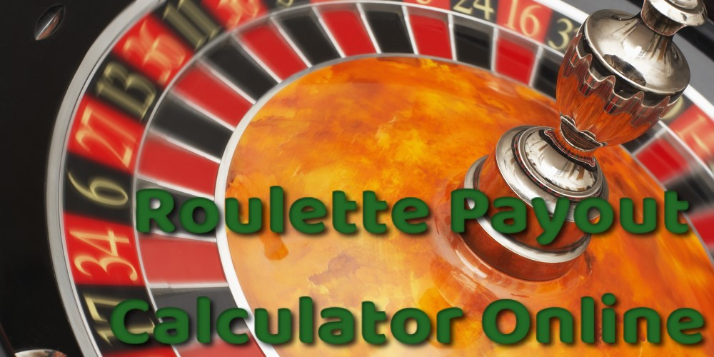 Roulette Wheel Payouts Calculator Online