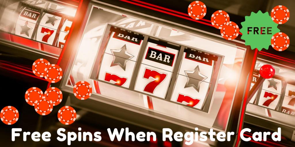 Free Spins On Card Registration Uk